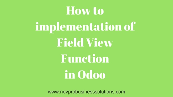 How to implementation of Field View Functionin Odoo