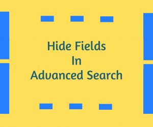 Hide Fields In Advanced Search