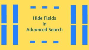 Read more about the article Hide Fields In Advanced Search