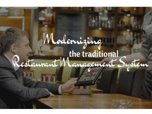 Read more about the article Modernizing the traditional restaurant management system
