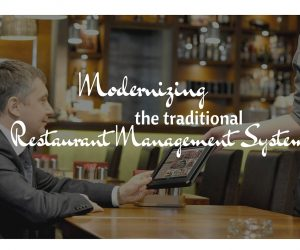 Modernizing the traditional restaurant management system