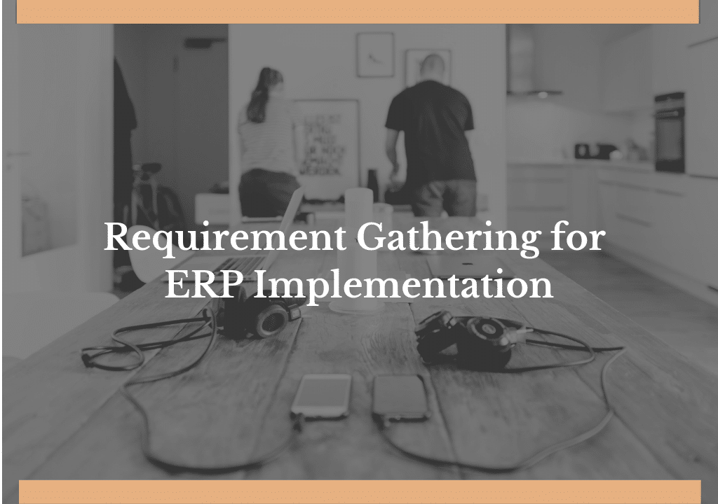 Read more about the article Requirement Gathering for ERP Implementation