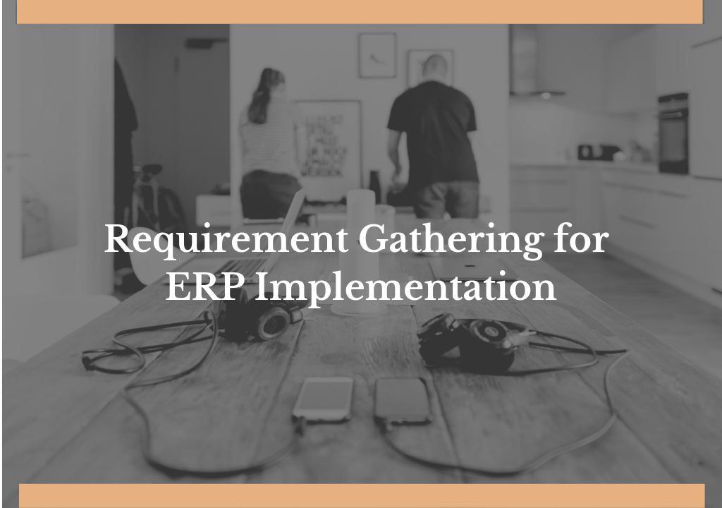 ERP Software Solutions : Gather Requirements for ERP Implementation