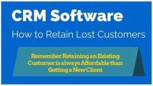 Read more about the article CRM Software – How to Retain Lost Customers