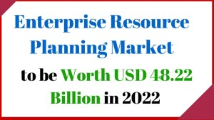 Read more about the article Enterprise Resource Planning Market to be Worth USD 48.22 Billion in 2022