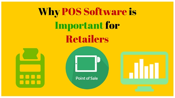 Why POS Software is Important for Retailers