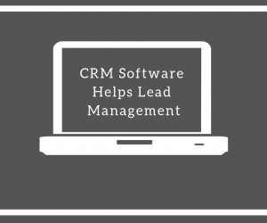 CRM Software Helps Lead Management