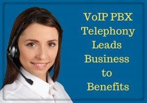 Read more about the article VoIP PBX Telephony Leads Business to Benefits