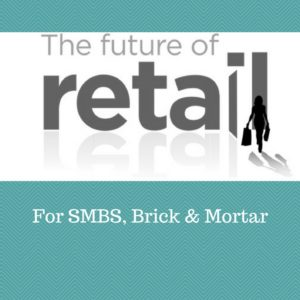 Read more about the article The Future Of Retail For Smbs, Brick & Mortar