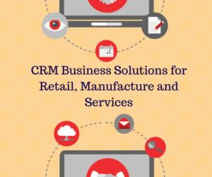 CRM Business Solutions for Retail, Manufacture and Services