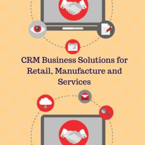 Read more about the article CRM Business Solutions for Retail, Manufacture and Services