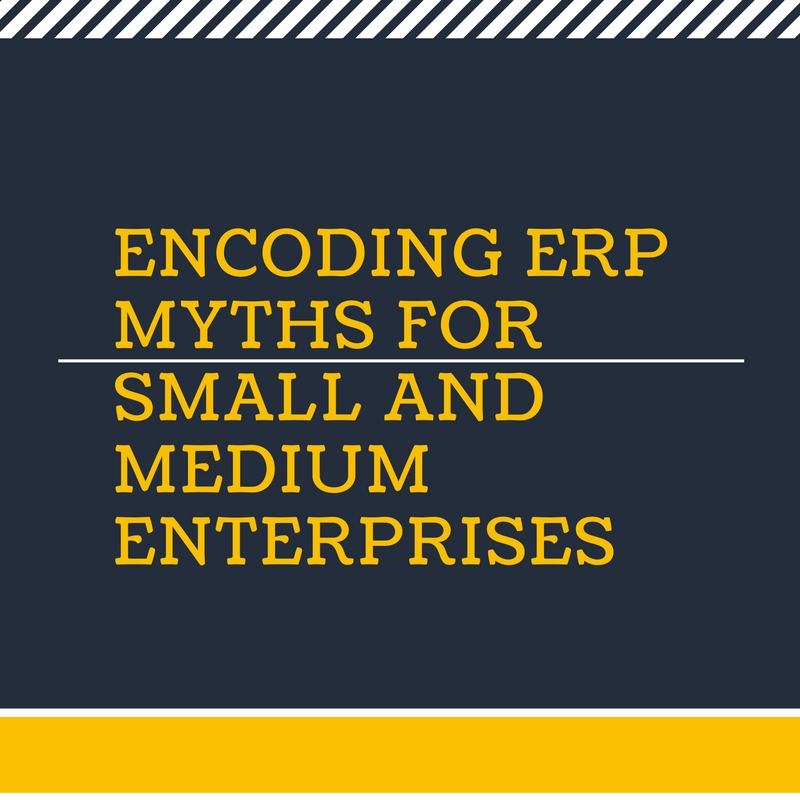 Encoding ERP Myths for Small and Medium Enterprises