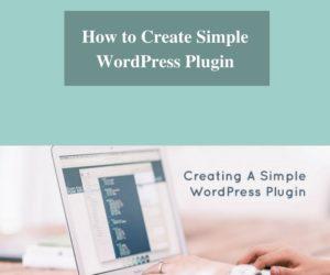 How to Create Simple WordPress Plugin?