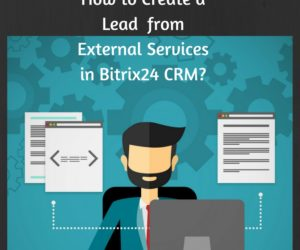 How to Create a Lead from external services in Bitrix24 CRM?