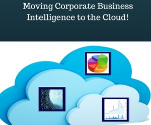Moving Corporate Business Intelligence to the Cloud