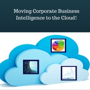 Read more about the article Moving Corporate Business Intelligence to the Cloud