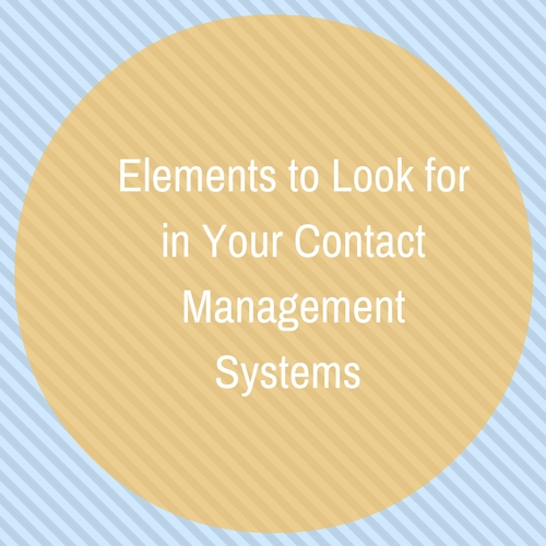 Elements to Look for in Your Contact Management Systems