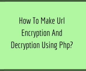 How To Make Url Encryption And Decryption Using Php?