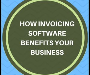 How Invoicing Software Benefits your Business