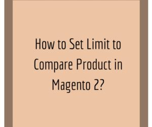 How to Set limit to Compare product in Magento 2?