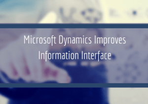 Read more about the article Microsoft Dynamics Improves Information Interface