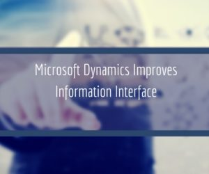 Microsoft Dynamics Improves Information Interface