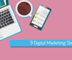 9 Digital Marketing Strategies to follow in 2019 (and beyond)