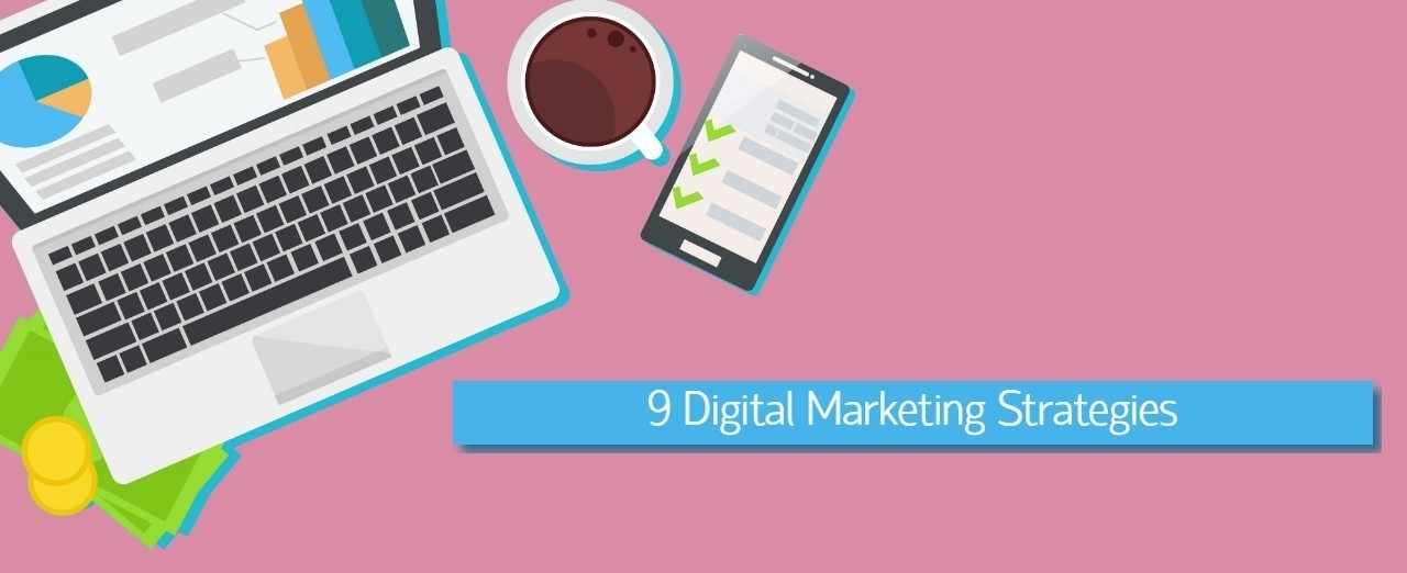 9 Digital Marketing Strategies to follow in 2019