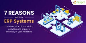 Read more about the article 7 Reasons On How ERP Systems Can Streamline All Production Activities And Improve Efficiency Of Your Workshop.