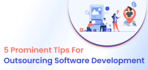 Read more about the article Tips For Successfully Outsourcing Your Software Development Project