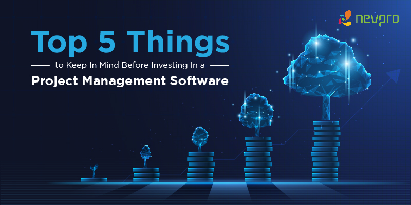 Read more about the article Top 5 Things to Keep In Mind Before Investing In A Project Management Software.